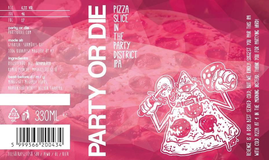 Party or Die sörgerillák Pizzaslice in the Party District IPA söre - Kocsmaturista